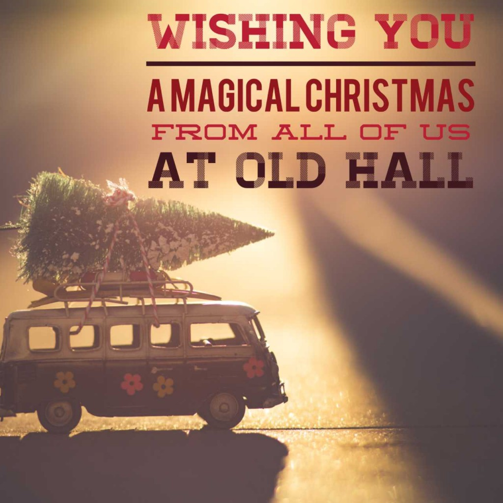 A caravan with a tree on top, text saying 'wishing you a magical Christmas from all of us at old Hall'